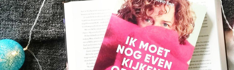 Boekrecensie: Liesbeth Smit - Ik moet nog even kijken of ik kan